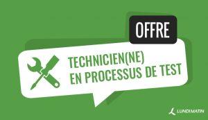 Offre Technicien(ne) en processus de test