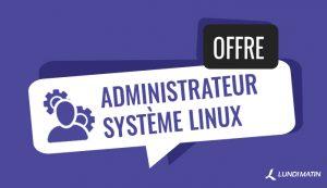 Offre administrateur système linux